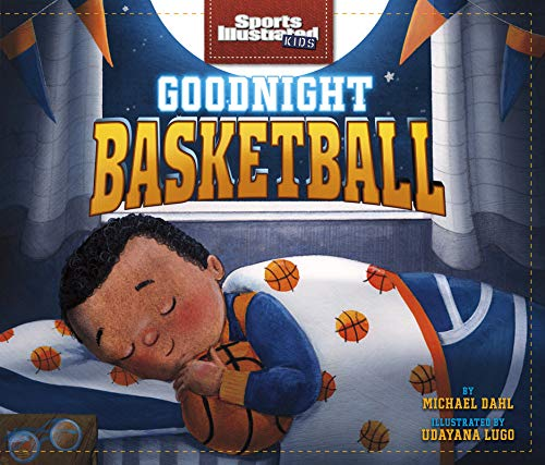 Goodnight Basketball (Sports Illustrated Kids Bedtime Books)
