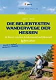 Die beliebtesten Wanderwege der Hessen: 30TourenzwischenReinhardswaldundOdenwald.DasBuchzurSendungdeshr-fernsehens (Wanderführer) ... und Mehrtagestouren ohne Auto genießen)