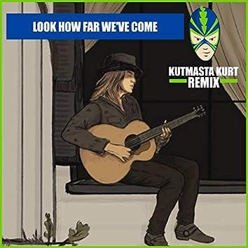 Look How Far We've Come (Kutmasta Kurt Remix)