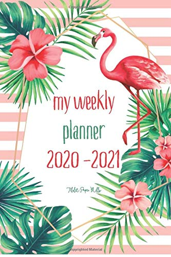 My weekly planner 2020 - 2021: academic agenda 2020 - 2021 | From August 2020 to July 2021 | Boho style with pink flamingo