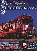 Les fabuleux camions décorés - Tome 1 de France Routes