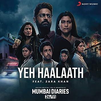 "Yeh Haalaath (feat. Zara Khan) (Music from the Original Series ""Mumbai Diaries"")"