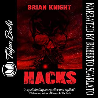 Hacks                   By:                                                                                                                                 Brian Knight                               Narrated by:                                                                                                                                 Roberto Scarlato                      Length: 6 hrs and 14 mins     4 ratings     Overall 4.0