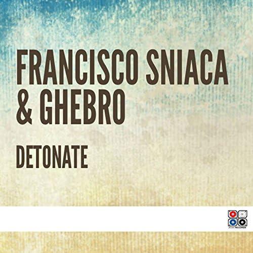 Francisco Sniaca & Ghebro