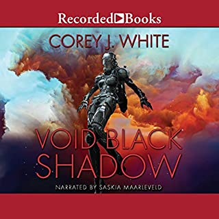 Void Black Shadow                   Written by:                                                                                                                                 Corey J. White                               Narrated by:                                                                                                                                 Saskia Maarleveld                      Length: 4 hrs and 21 mins     Not rated yet     Overall 0.0
