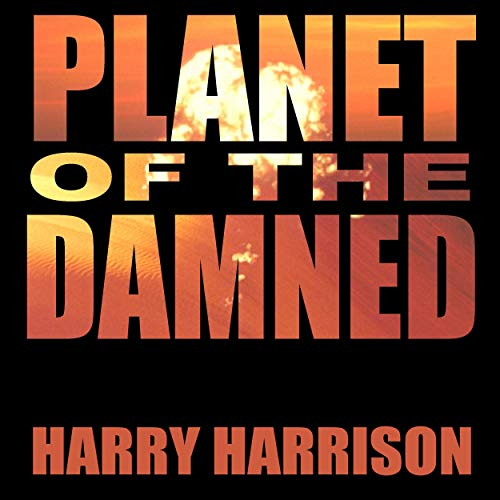 Planet of the Damned Audiobook By Harry Harrison cover art