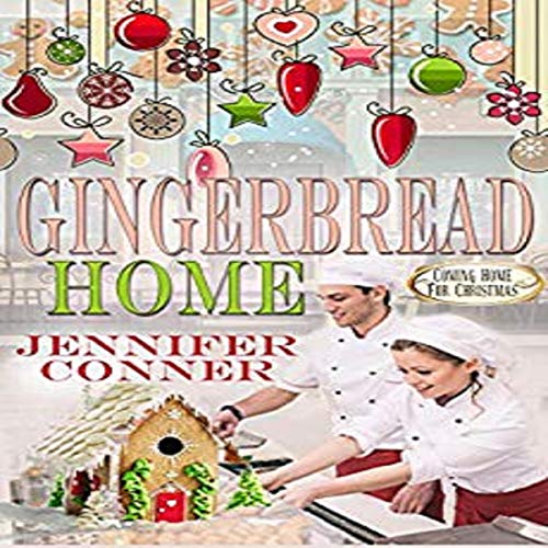 Couverture de Gingerbread Home: Coming Home for Christmas