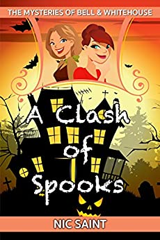 A Clash of Spooks (The Mysteries of Bell & Whitehouse Book 6) by [Nic Saint]