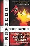 Courage & Defiance: Spies, Saboteurs, and Survivors in WWII Denmark