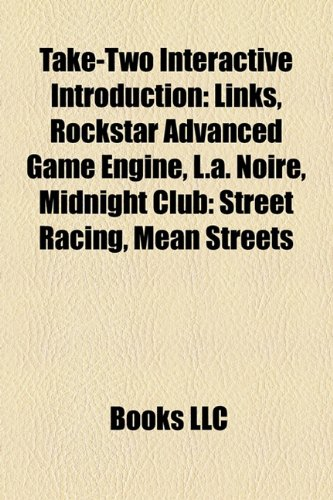 Take-Two Interactive Introduction: Links, Rockstar Advanced Game Engine, L.a. Noire, Midnight Club: Street Racing, Mean Streets