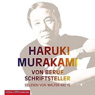 Von Beruf Schriftsteller                   Autor:                                                                                                                                 Haruki Murakami                               Sprecher:                                                                                                                                 Walter Kreye                      Spieldauer: 7 Std. und 9 Min.     91 Bewertungen     Gesamt 4,6
