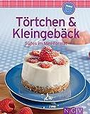 Törtchen & Kleingebäck: Unsere 100 besten Rezepte in einem Backbuch (German Edition)