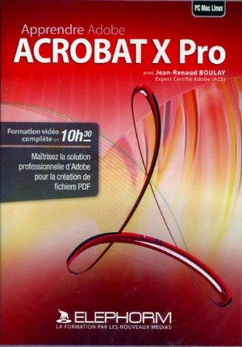 Apprendre Adobe Acrobat X pro (Jean-Renaud Boulay)
