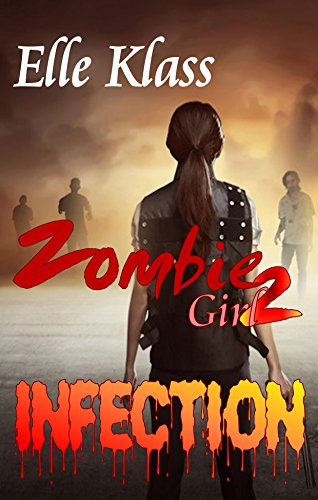 Infection (Zombie Girl Book 2) (English Edition)