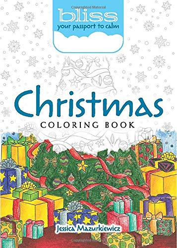 Bliss Christmas Coloring Book: Your Passport to Calm (Adult Coloring)