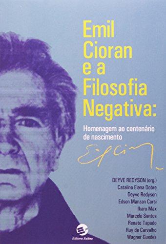 Emil Cioran e a filosofia negativa: Homenagem ao centenário de nascimento