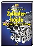 Praxishandbuch Zylinderköpfe: Technik, Tuning, Modifikationen