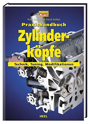 Praxishandbuch Zylinderköpfe: Technik, Tuning, Modifikationen (VLB Reihenkürzel: RD303 - Praxishandbuch)