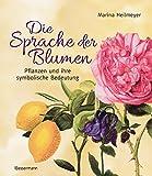 Die Sprache der Blumen: Pflanzen und ihre symbolische Bedeutung