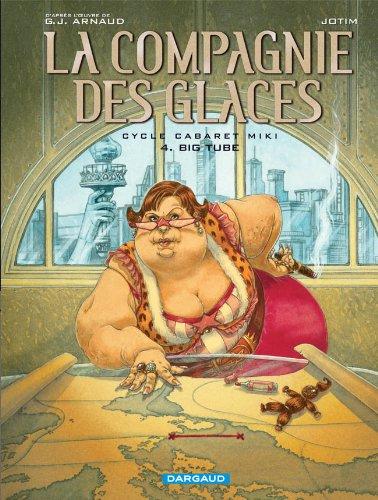 La Compagnie des Glaces - Cycle 2 - tome 4 - Big Tube
