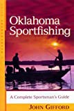 Oklahoma Sportfishing: A Complete Sportsman s Guide (Backcountry Guides)