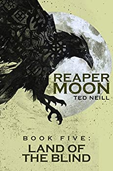 Reaper Moon: Race War in the Post Apocalypse: BOOK V: LAND OF THE BLIND by [Ted Neill, Agata Broncel]
