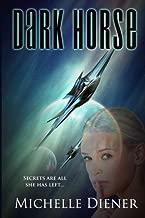 Dark Horse by Michelle Diener (2015-06-22)