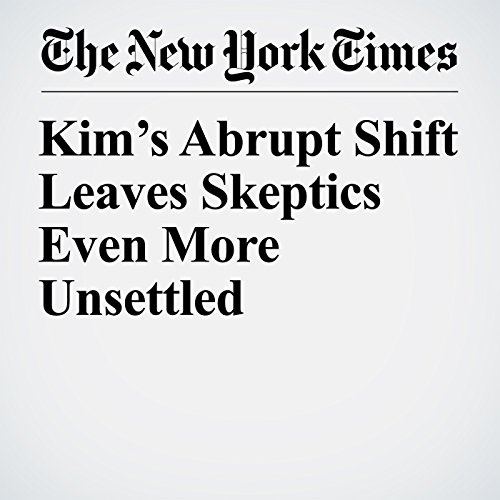 Kim's Abrupt Shift Leaves Skeptics Even More Unsettled copertina