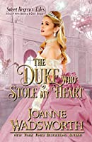 The Duke Who Stole My Heart: A Clean & Sweet Historical Regency Romance (Sweet Regency Tales)