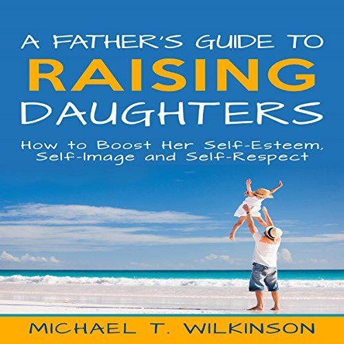 A Father's Guide to Raising Daughters cover art