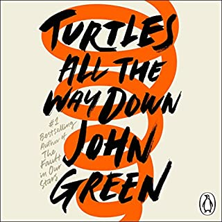 Turtles All the Way Down                   By:                                                                                                                                 John Green                               Narrated by:                                                                                                                                 Kate Rudd                      Length: 7 hrs and 11 mins     213 ratings     Overall 4.4