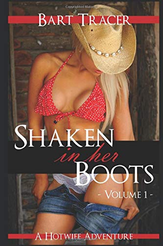 Shaken in her Boots, Vol. 1: A Hotwife Adventure