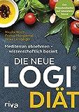 Die neue LOGI-Diät: Mediterran abnehmen - wissenschaftlich basiert. Der Megabestseller auf dem neuestem Stand