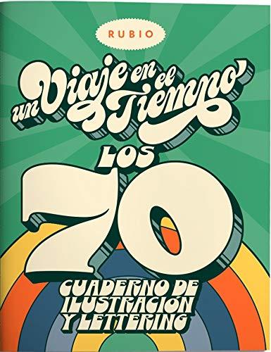 Un viaje en el tiempo: los 70. Cuaderno de ilustración y lettering (Un Viaje en el Tiempo RUBIO)