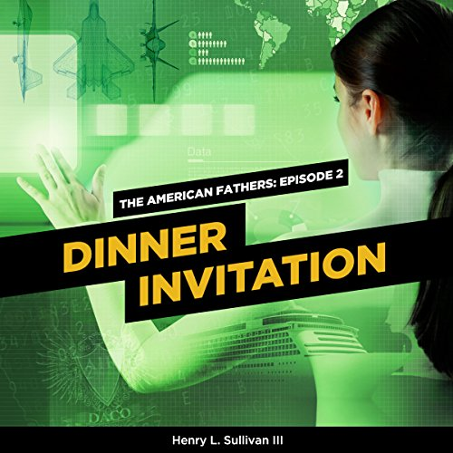 THE AMERICAN FATHERS EPISODE 2: DINNER INVITATION audiobook cover art