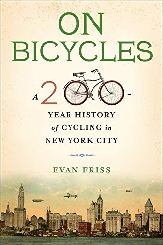 On Bicycles: A 200-Year History of Cycling in New York City