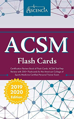 Compare Textbook Prices for ACSM Certification Review Book of Flash Cards: ACSM Test Prep Review with 300+ Flashcards for the American College of Sports Medicine  ISBN 9781635303698 by Ascencia Personal Training Exam Prep Team