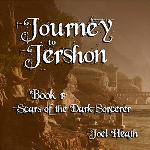 Journey to Jershon: Scars of the Dark Sorcerer (The Jershon Chronicles) audiobook cover art