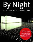 By Night. Lumiere et Architecture