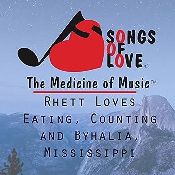 Rhett Loves Eating, Counting and Byhalia, Mississippi