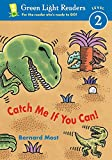 Catch Me If You Can! (Green Light Readers Level 2)