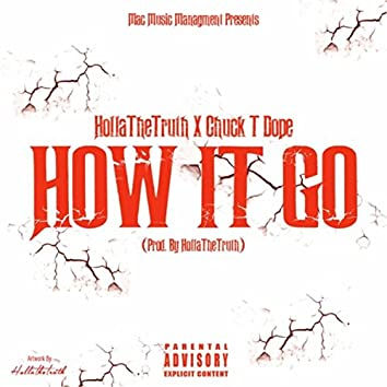 How It Go (feat. Chuck T Dope)
