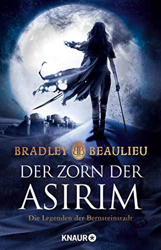 Der Zorn der Asirim: Die Legenden der Bernsteinstadt (Zeitalter der Zwölf Könige, Band 2)