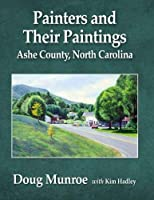 Painters and Their Paintings: Ashe County, North Carolina