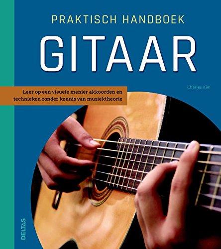Praktisch handboek gitaar: Leer op een visuele manier akkoorden en technieken zonder kennis van muziektheorie