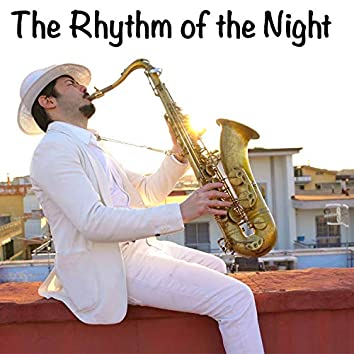 The Rhythm of the Night (Sax Version)