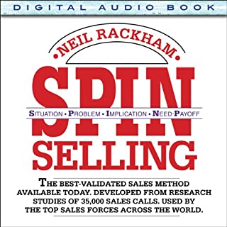 SPIN Selling     Situation Problem Implication Need-Payoff              By:                                                                                                                                 Neil Rackham                               Narrated by:                                                                                                                                 Eli Woods                      Length: 6 hrs and 12 mins     1,142 ratings     Overall 4.5