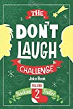 The Don't Laugh Challenge - Stocking Stuffer Edition Vol. 2: The LOL Joke Book Contest for Boys and Girls Ages 6, 7, 8, 9, 10, and 11 Years Old - A Stocking Stuffer Goodie for Kids