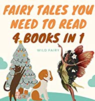 Fairy Tales You Need to Read: 4 Books in 1