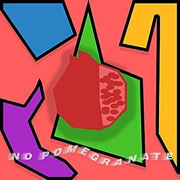 No Pomegranates